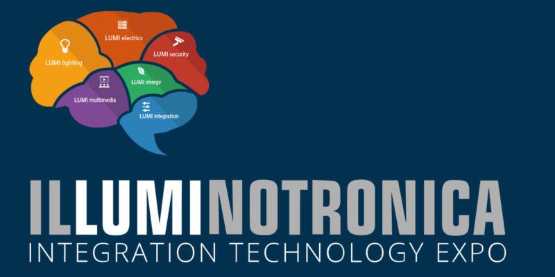 Illuminotronica - La mostra convegno internazionale sui sistemi per la Home, Building & Urban Automation